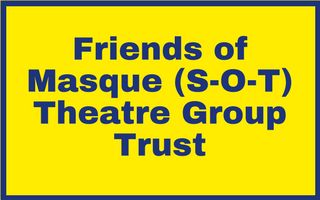 Friends of Masque (S-O-T) Theatre Group Trust
